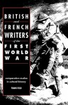 British and French Writers of the First World War: Comparative Studies in Cultural History - Frank Field