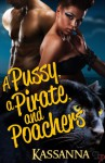 A Pussy, A Pirate, and Poachers - Kassanna