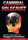 Cannibal Holocaust: And the Savage Cinema of Ruggero Deodato - Gian Luca Castoldi, Harvey Fenton, Julian Grainger, Xavier Mendik, Julian Petley