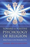 Toward a Positive Psychology of Religion: Belief Science in the Postmodern Era - R. Rocco Cottone