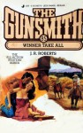 The Gunsmith #085: Winner Take All - J.R. Roberts
