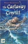 The Castaway Convict - Wendy Macdonald, Mark L Wilson