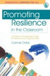 Promoting Resilience in the Classroom: A Guide to Developing Students' Emotional and Cognitive Skills (Innovative Learning for All) - Carmel Cefai, Paul Cooper