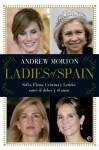 Ladies of Spain (Actualidad) (Spanish Edition) - Andrew Morton, Alejandro Pradera