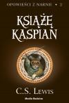 Książę Kaspian - Clive Staples Lewis