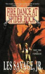 Fire Dance at Spider Rock - Les Savage Jr.