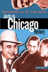 Speaking Ill of the Dead: Jerks in Chicago History - Adam Selzer