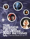 The Science Fiction Universe and Beyond: Syfy Channel Book of Sci-Fi - Michael Mallory