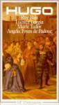 Théâtre II: Ruy Blas / Lucrèce Borgia / Marie Tudor / Angelo - Victor Hugo