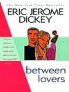 Between Lovers - Eric Jerome Dickey