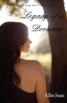 Legacy of a Dreamer - Allie Jean