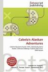 Cabela's Alaskan Adventures - Lambert M. Surhone, Mariam T. Tennoe, Susan F. Henssonow
