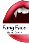 Fang Face: as if being a teenager doesn't suck enough - Norm Cowie