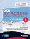 Ocr Text Processing (Business Professional): Level 3, Bk. 1: Text Production, Word Processing And Audio Transcription - Jill Downson, Beverley Loram, Jean Ray, Pam Smith, Sarah C. Wareing, Sue Fox, Lesley Dakin, Rosalind Buxton, Sylvia Elkins