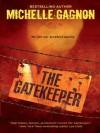 The Gatekeeper (A Kelly Jones Novel) - Michelle Gagnon