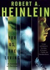 For Us, the Living: A Comedy of Customs - Robert A. Heinlein, Malcolm Hillgartner