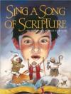 Sing a Song of Scripture: 100 Scripture Songs for Kids - Ken Bible