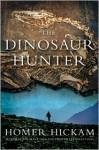 The Dinosaur Hunter (Library Edition) - Homer Hickam, Michael Kramer