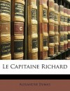Le Capitaine Richard - Alexandre Dumas