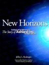 New Horizons: The Story of Ashland Inc - Jeffrey Rodengen, Frank Carlucci