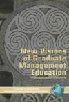 New Visions of Graduate Management Education (PB) - Charles Wankel, Robert Defillippi