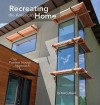 Recreating the American Home: The Passive House Approach - Mary James