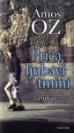 Priča o ljubavi i tmini - Amos Oz
