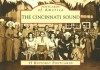 The Cincinnati Sound - Arcadia Publishing