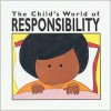 Child's World (R) of Responsibility - Jane Belk Moncure, Janet Riehecky, Mechelle Ann