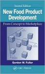 New Food Product Development: From Concept to Marketplace, Second Edition - Gordon W. Fuller