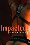 Impacted (Book #1) - Mickie B. Ashling