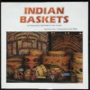 Indian Baskets of the Pacific Northwest and Alaska: Of the Pacific Northwest and Alaska - Allan Lobb, Art Wolfe