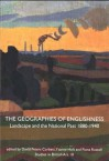 The Geographies of Englishness: Landscape and the National Past, 1880�1940 - David Peters Corbett, David Peters Corbett, Ysanne Holt