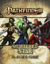 Pathfinder Adventure Path: Shattered Star Player's Guide - F. Wesley Schneider, Adam Daigle, Mark Moreland, James L. Sutter