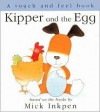 Kipper and the Egg: [Touch and Feel] - Mick Inkpen