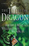 The Tail of the Dragon - Robert L. Wise, William Louis Wilson Jr.