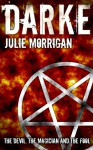 Darke: The Devil, The Magician And The Fool - Julie Morrigan