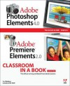 Adobe Photoshop Elements 4.0 and Premiere Elements 2.0 Classroom in a Book Collection - Adobe Creative Team, Adobe Press Staff