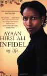 Infidel: My Life - Ayaan Hirsi Ali