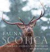 Fauna Scotica: People and Animals in Scotland. Mary Low and Polly Pullar - Mary Low