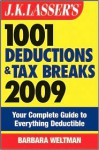 J.K. Lasser's 1001 Deductions and Tax Breaks 2009: Your Complete Guide to Everything Deductible - Barbara Weltman
