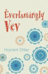 Everlastingly Vev - Harriett Diller