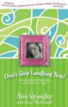 Don't Stop Laughing Now: Stories to Tickle Your Funny Bone and Strengthen Your Faith - Ann Spangler
