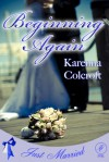 Beginning Again - Karenna Colcroft