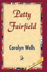 Patty Fairfield - Carolyn Wells