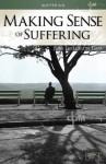 Making Sense of Suffering (Joni Eareckson Tada) - Joni Eareckson Tada