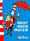 Daisy Head Mayzie - Dr. Seuss