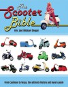 Scooter Bible: From Cushman to Vespa,the Ultimate History and Buyer's Guide - Eric Dregni, Michael Dregni