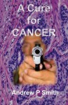 A Cure for Cancer - Andrew Smith