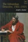 The Edwardian Detective, 1901-1915 - Joseph A. Kestner